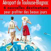 Aéroport<br>Toulouse-Blagnac<br>6 nouvelles<br>destinations