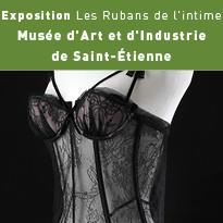 Exposition Les Rubans de l'intime Musée d'Art et d'Industrie de Saint-Étienne