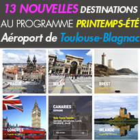 Aéroport<br>Toulouse-Blagnac (31)<br>13 nouvelles Destinations<br>pour ce printemps