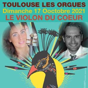 Toulouse Les Orgues :<br>Le Violon du Cœur le 17/10/21