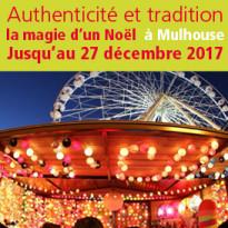 Mulhouse<br>marche de Noel<br>alsacien<br>Une feerie unique