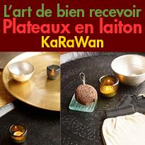 L'art de bien recevoir<br>Plateaux en laiton<br>KaRaWan