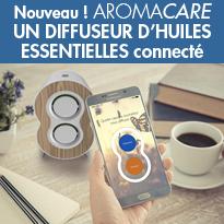Aromathérapie<br>AromaCare<br>un diffuseur connecté<br>d'huiles essentielles