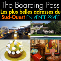 The Boarding Pass<br>Les plus belles adresses<br>du Sud-Ouest<br>en vente privée.