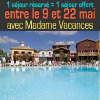 1 séjour réservé<br>= 1 séjour offert<br>Madame Vacances