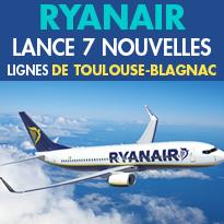 Ryanair<br>7 nouvelles lignes<br>vers/au départ de Toulouse