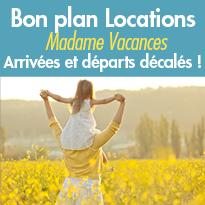Avec Madame Vacances<br>Locations<br>Séjours petits prix