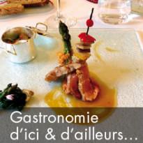 Gastronomie d'ici et d'ailleurs