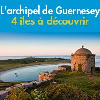 L'archipel<br>de Guernesey<br>4 îles à découvrir