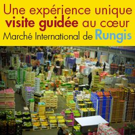 Visitez<br>le Marché International<br>de Rungis