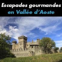 Escapades<br>gourmandes<br>Vallée<br>d'Aoste