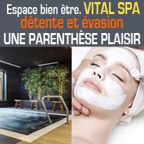 Vital Spa<br>Un concept-spa beauté<br>forme, relaxation<br>unique