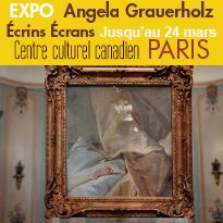 Angela Grauerholz<br>Écrins Écrans<br>Centre culturel canadien<br>à Paris