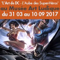 Exposition<br>L'Art de DC<br>L'Aube des Super-Héros<br>Paris