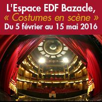 Toulouse<br>Exposition<br>Costumes en scène<br>à l'Espace EDF Bazacle<br>Du 5 février 2015 au 15 mai 2016