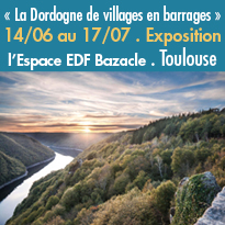 L'exposition photo<br>« La Dordogne de villages<br>en barrages »<br>Toulouse (31)