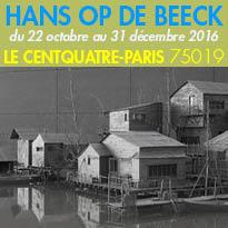Arts visuels<br>Hans Op de Beeck<br>Du 22.10 au 31.12.2016<br>Le CENTQUATRE-PARIS