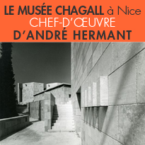 Nice<br>Le musée Chagall<br>chef-d'œuvre<br>d'André Hermant