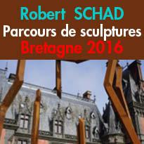 «&nbsp;ROBERT SCHAD<br>Parcours de sculptures<br>BRETAGNE 2016&nbsp;»<br>au Domaine de Trévarez (29)