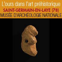 L'ours dans l'art préhistorique<br>Musée d'Archéologie Nationale<br>St-Germain-en-Laye (78)