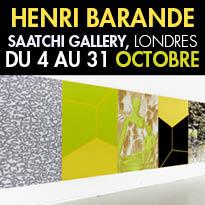 Exposition<br>Henri Barande<br>Saatchi Gallery<br>Londres<br>du 4 au 31 octobre 2016