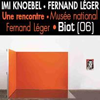 Biot (06)<br>exposition<br>Une rencontre<br>Imi Knoebel<br>Fernand Léger