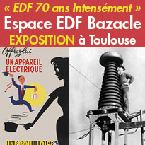 Toulouse (31)<br>exposition<br>«EDF 70 ans Intensément»<br>jusqu'au 2 avril 2017