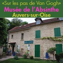 Musée de l'Absinthe<br>Sur les pas de Van Gogh<br>à Auvers-sur-Oise