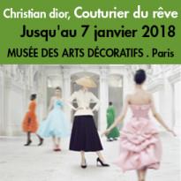 Paris 75001<br>musée<br>des Arts décoratifs<br>Christian dior<br>couturier du rêve