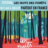 Festival Les Nuits des Forêts du 2 au 4 juillet partout en France !