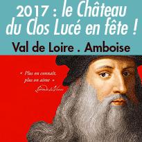 2017<br>le Château<br>du Clos Lucé en fête !<br>Amboise (37)