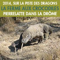 2014<br>sur la piste des dragons<br> à la Ferme aux Crocodiles