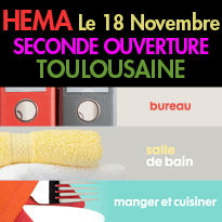 Toulouse<br>Le 18 Novembre<br>Seconde ouverture Toulousaine<br>Pour HEMA