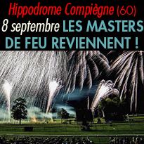 le 8 septembre<br>Masters de Feu<br>hippodrome de Compiègne (60)