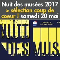 20 Mai 2017<br>Nuit des musées 2017<br>Sélection<br>coup de coeur !