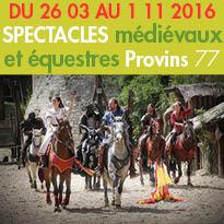 Du 26/03 au 1er/11/2016<br>À Provins (77)<br>Spectacles médiévaux<br>et équestres