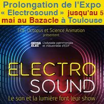 Prolongation<br>Exposition<br>« Electrosound »<br>au Bazacle<br>à Toulouse