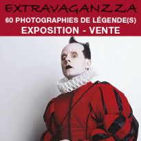EXTRAVAGANZZA<BR>60 PHOTOS DE LEGENDE(S)<BR>EXPOSITION/VENTE