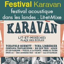 Festival Karavan<br>les 9 et 10 août<br>à Lit-et-Mixes<br>Landes