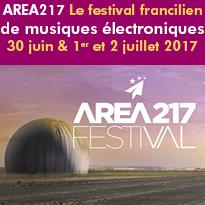 AREA217 Festival<br>30 juin & 1er<br>et 2 juillet 2017<br>Brétigny-Sur-Orge (91)