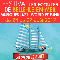 Du 24 au 27 août 2017<br>festival<br>Les Ecoutes<br>de Belle-Ile-en-Mer