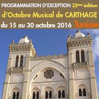 Tunisie<br>Du 15 au 30 octobre 2016<br>22ème édition d'Octobre<br>Musical de Carthage