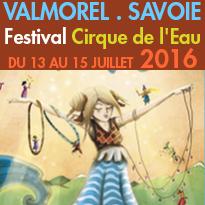 Du 13 au 15 juillet<br>5ème Édition<br>du Cirque de l'Eau (73)