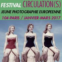 Circulation(s)<br>festival<br>de la jeune photographie européenne<br>du21 janvier au 5 mars 2017