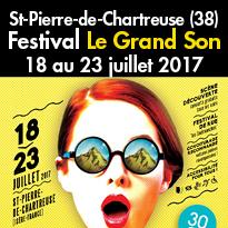 Chartreuse (38)<br>Festival Le Grand Son<br>18 au 23 juillet 2017<br>en Isère
