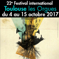 Du 4 au 15 octobre 2017<br>Festival international<br>Toulouse les Orgues