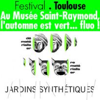 Toulouse (31)<br>Musée St-Raymond<br>et le Festival<br>Jardins synthétiques