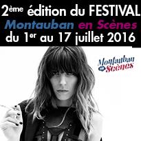 Du 1er au 17 juillet 2016<br>Montauban en Scènes<br>c'est reparti !