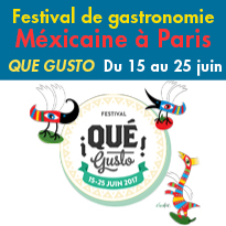 Festival<br>Qué Gusto<br>Festival de gastronomie<br>Méxicaine à Paris