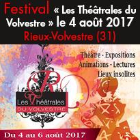 Du 4 août au 6 août<br>6ème édition<br>du Festival<br>« Les Théâtrales du Volvestre »<br>à Rieux (31)